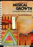 Musical Growth in the Elementary School, Bergethon, Bjornar and Boardman, Eunice, 0030208564