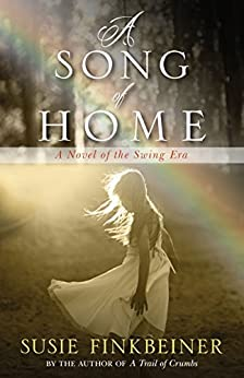 A Song of Home: A Novel of the Swing Era (Pearl Spence Novels) by [Finkbeiner, Susie]