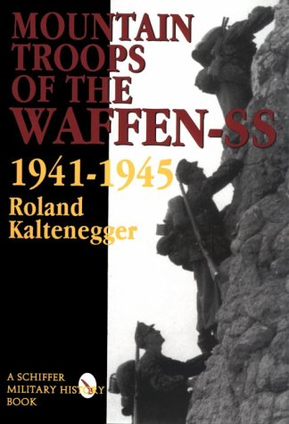 The Mountain Troops of the Waffen-SS 1941-1945: (Schiffer Military Aviation History) PDF
