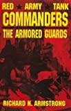 Red Army Tank Commanders, Richard N. Armstrong, 0887405819
