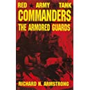 Red Army Tank Commanders: The Armored Guards (Schiffer Military Aviation History)