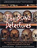 The Bone Detectives, Donna M. Jackson, 0316829617