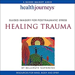 Healing Trauma: Guided Imagery for Posttraumatic Stress