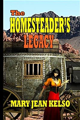 The Homesteader's Legacy (The Homesteader Series Book 2)