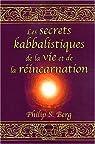 Secrets kabbalistiques de la vie et de la réincarnation par Berg