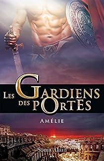 Les Gardiens des Portes, tome 3 : Amélie par Alain