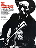 The Fiddle Book: The Comprehensive book on American folk music fiddling and fiddle styles, including more than 150 traditional fiddle tunes, compiled from country fiddlers