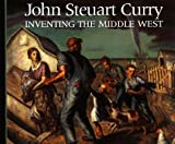 img - for John Steuart Curry: Inventing the Middle West book / textbook / text book