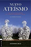 Nuevo ateísmo: Una respuesta desde la ciencia, la razón y la fe o el diseño inteligente (Spanish Edition)