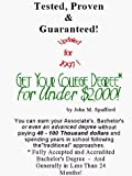 Get Your College Degree for under $2,000!, Spafford, John M., 189053823X