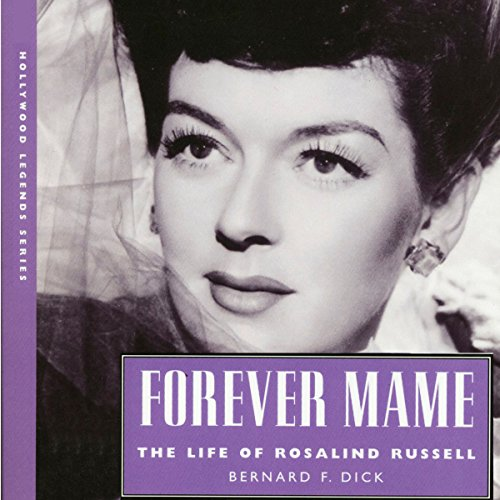 Forever Mame: The Life of Rosalind Russell (Hollywood Legends) by University Press Audiobooks