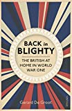 img - for Back in Blighty: The British at Home in World War I book / textbook / text book