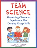 Team Science, Marilyn F. Coffin and Marilyn Coffin, 1569760136