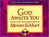 img - for God Awaits You: Based on the Classic Spirituality of Meister Eckhart (30 Days with a Great Spiritual Teacher) book / textbook / text book
