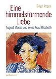 Eine himmelstürmende Liebe: August Macke malt seine Frau Elisabeth