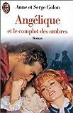 Angélique, Tome 10 : Angélique et le complot des ombres