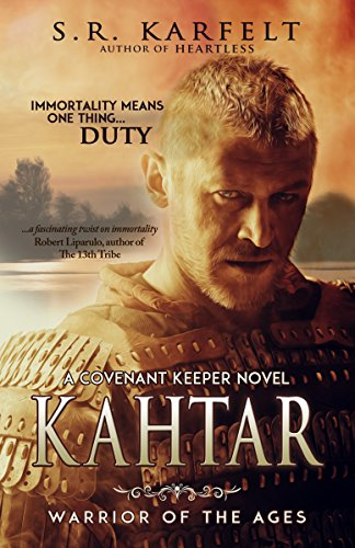 Kahtar Warrior of the Ages: A Covenant Keeper Novel