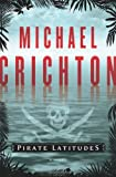 Pirate Latitudes, Michael Crichton, 0061929379