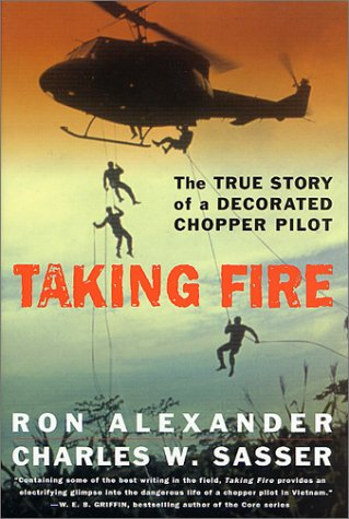 Taking Fire: The True Story of a Decorated Chopper Pilot by St Martins Press
