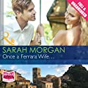 Once a Ferrara Wife... Audiobook by Sarah Morgan Narrated by Julia Franklin