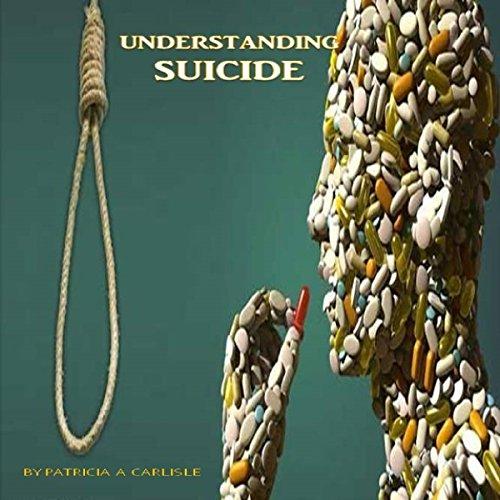 UNDERSTANDING SUICIDE (Suicide, suicide quad, suicide silence, suicide knob, suicide assessment, suicide dreams, suicide door, suicide and the soul)