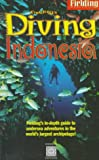 Fielding's Diving Indonesia, Fielding Publication Staff, 1569520895