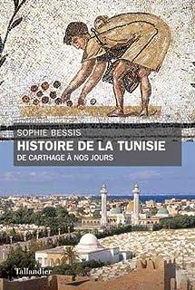 Histoire de la Tunisie : de Carthage à nos jours, Bessis, Sophie