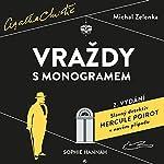 Vraždy s monogramem: Slavný detektiv Hercule Poirot v novém případu | Sophie Hannah