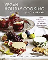 Vegan Holiday Cooking from Candle Cafe Front Cover