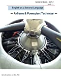 English as a Second Language -Airframe & Powerplant Technician - General Book 1 of 2 Level -1: ESL Aviation Technician (Aviation ESL) (Volume 1)
