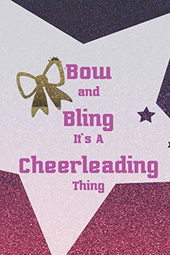 Bow And Bling It's A Cheerleading Thing: Blank Lined Notebook Journal Diary Composition Notepad 120 Pages 6x9 Paperback ( Cheerleader ) Pink Star