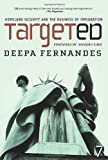 Targeted: Homeland Security and the Business of Immigration, Deepa Fernandes, 1583227288