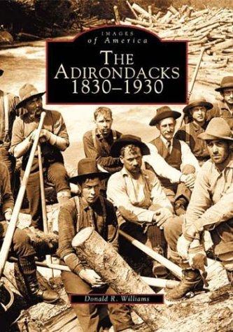 The Adirondacks 1830-1930  (NY)  (Images of America) (Furniture Maui Stores)