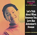 Let's Talk about When Someone You Love Has Alzheimer's Disease, Elizabeth Weitzman, 1568382243