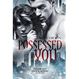 Possessed By You: Overworld Underground Book One (Volume 1)