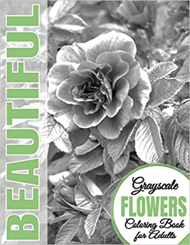 Amazon Com Beautiful Grayscale Flowers Adult Coloring Book
