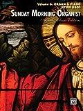 Sunday Morning Organist, Vol 8, Alfred Publishing Staff, 0739093851