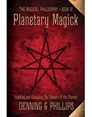 Planetary Magick: Invoking and Directing the Powers of the Planets