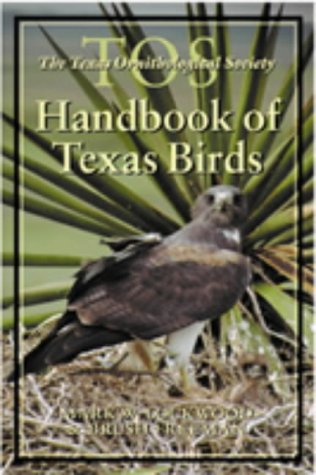 The TOS Handbook of Texas Birds (Louise Lindsey Merrick Natural Environment Series), Lockwood, Mark W.; Freeman, Brush