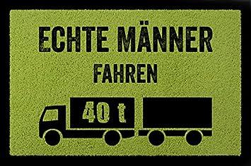 Interluxe Fussmatte Türvorleger Echte Männer Fahren 40 T Beruf Lkw Fahrer Türmatte Spruch Grün