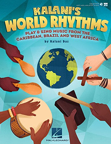 Kalani's World Rhythms: Play & Sing Music from the Caribbean, Brazil, West Africa pdf epub