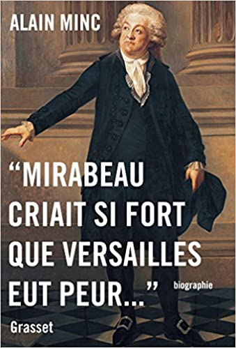 Mirabeau criait si fort que Versailles eut peur