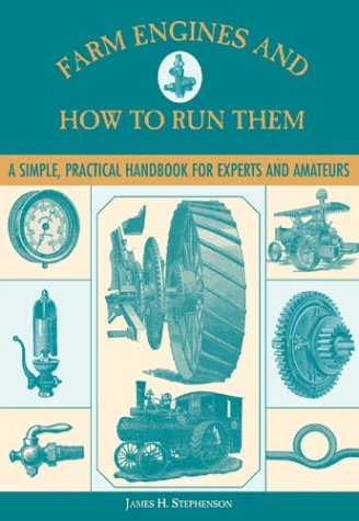 Farm Engines and How to Run Them: A Simple, Practical Handbook for Experts and Amateurs (How To Run A Construction Company compare prices)