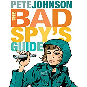The Bad Spy's Guide Hörbuch