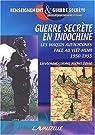 Guerre secrète en Indochine : Les maquis autochtones face au Viêt-Minh (1950-1955) par David (II)