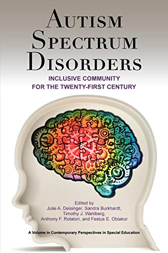 Autism Spectrum Disorders: Inclusive Community for the 21st Century (Contemporary Perspectives in Special Education)