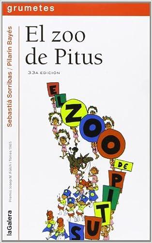 El zoo de Pitus (Grumetes): Amazon.es: Sebastià Sorribas i Roig, Pilarín Bayés de Luna, Carola Soler Arce: Libros