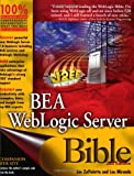BEA WebLogic Server Bible, Joe Zuffoletto and Lou Miranda, 0764526022