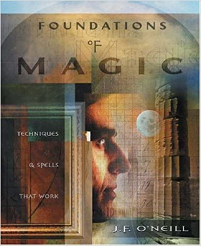 Foundations of Magic: Techniques and Spells That Work