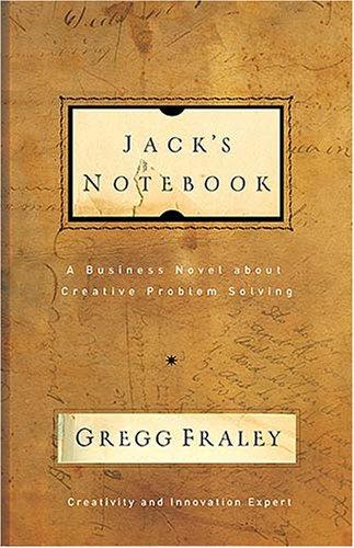 Read Online Jack's Notebook: A Business Novel About Creative Problem Solving PDF